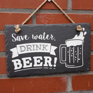Leisteen tekstbord Save water drink beer