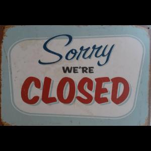 SORRY WE'RE CLOSED - Metalen wandbord